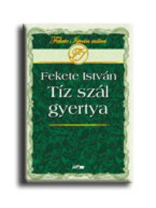Fekete István - Tíz szál gyertya #