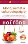 Patrick Holford - Mondj nemet a cukorbetegs�gre!