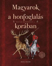 Sud�r Bal�zs - Magyarok a honfoglal�s kor�ban - Magyar �st�rt�net 2.