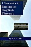 Colby H.E: - 7 Secrets to Business English Fluency [eKönyv: epub,  mobi]