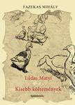 Fazekas Mihály - Lúdas Matyi,  Kisebb költemények