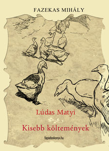 Fazekas Mih�ly - L�das Matyi, Kisebb k�ltem�nyek
