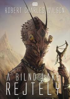 Robert Charles Wilson - B�zis - A Blind Lake-rejt�ly