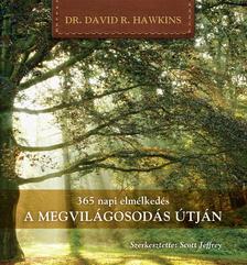 David R. Hawkins - 365 napi elm�lked�s - A MEGVIL�GOSOD�S �TJ�N