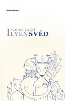 Szeles Judit - Ilyen svéd