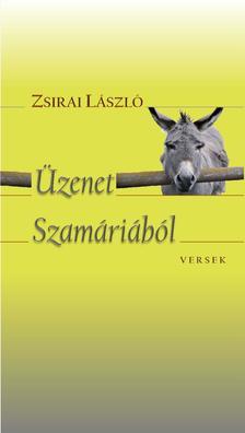 Zsirai László - Üzenet Szamáriából