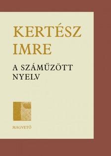 KERT�SZ IMRE - A sz�m�z�tt nyelv [eK�nyv: epub, mobi]