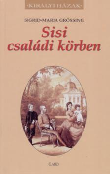 SIGRID-MARIA GR�SSING - SISI CSAL�DI K�RBEN - KIR�LYI H�ZAK