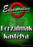 Edgar Wallace - Borzalmak Kastélya [eKönyv: epub, mobi]