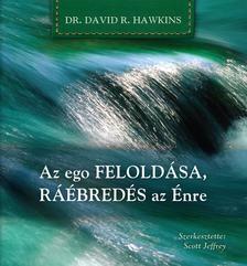 David R. Hawkins - Az ego felold�sa, r��bred�s az �nre
