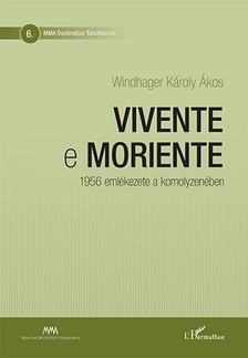 Windhager K�roly �kos - Vivente e moriente - 1956 eml�kezete a komolyzen�ben
