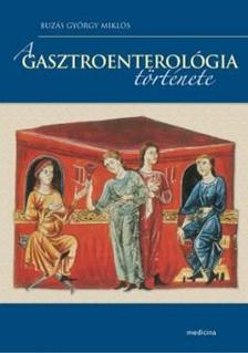 Buz�s Gy�rgy Mikl�s - A gasztroenterol�gia t�rt�nete