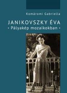 Kom�romi Gabriella - Janikovszky �va - P�lyak�p mozaikokban