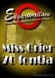 Edgar Wallace - Miss Grier 70 fontja [eKönyv: epub, mobi]