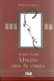 Kassák Lajos - Utazás oda és vissza