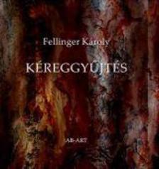 FELLINGER K�ROLY - K�reggy�jt�s
