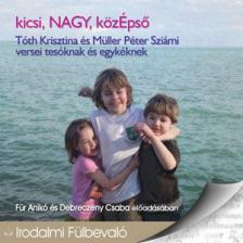 T�th Kriszta-M�ller P�ter Szi�mi - KICSI-NAGY-K�Z�PS� - HANGOSK�NYV