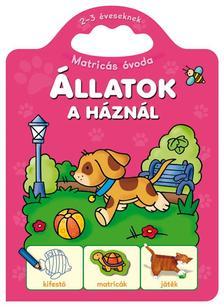 Fecske Csaba - Matricás óvoda - Állatok a háznál