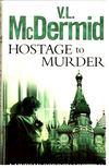 Val McDermid - Hostage to Murder [antikv�r]