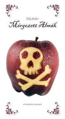 ARCHER, LILY - Mérgezett almák