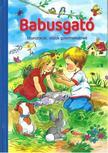 - BABUSGAT� - MOND�K�K, DALOK GYERMEKEKNEK