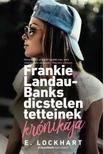 Lockhart, E. - Frankie Landau-Banks dicstelen tetteinek krónikája
