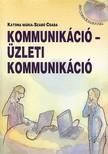 KATONA MÁRIA-SZABÓ CSABA - KOMMUNIKÁCIÓ - ÜZLETI KOMMUNIKÁCIÓ (CD MELLÉKLETTEL)