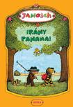 Janosch - Ir�ny Panama! - T�rt�net arr�l, hogyan utazott Kistigris �s Kismack� �lmai orsz�g�ba