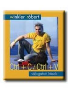 Winkler R�bert - Ctrl + C/ Ctrl + V