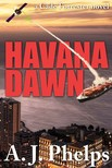 Phelps A.J. - Havana Dawn (A Cade Forrester Novel) [eK�nyv: epub,  mobi]