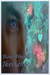 Woods Rose - Ikerlángok [eKönyv: epub,  mobi]