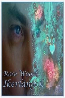 Rose Woods - Ikerlángok [eKönyv: epub, mobi]