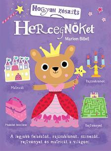 Marion Billet - Hogyan k�sz�ts hercegn�ket