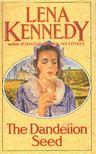 KENNEDY, LENA - The Dandelion Seed [antikvár]