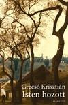 GRECSÓ KRISZTIÁN - Isten hozott [eKönyv: pdf, epub, mobi]