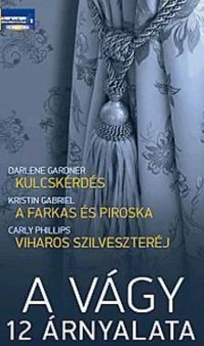 Darlene Gardner-Kristin Gabriel-Carly Phillips - A v�gy 12 �rnyalata