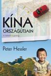 Peter Hessler - KÍNA ORSZÁGÚTJAIN - AZ ÚJJÁSZÜLETŐ BIRODALOM MINDENNAPJAI
