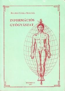 BALOGH GYULA BOGUMIL - Inform�ci�s gy�gy�szat [eK�nyv: epub, mobi]