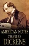 Charles Dickens - American Notes [eK�nyv: epub, mobi]