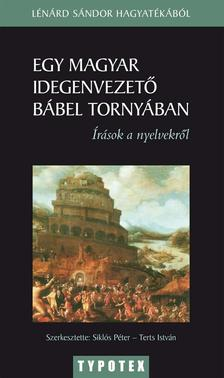 - Egy magyar idegenvezető Bábel tornyábanLénárd Sándor írásai a nyelvekről