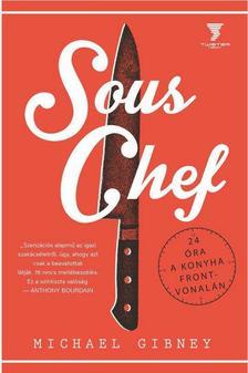 Michael Gibney - Sous Chef - 24 óra a konyha frontvonalán