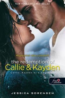 Jessica Sorensen - The Redemption of Callie and Kayden - Callie, Kayden �s a megv�lt�s (V�letlen 2.) - KEM�NY BOR�T�S