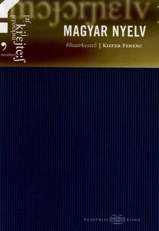 KIEFER FERENC (F�SZERK.) - MAGYAR NYELV