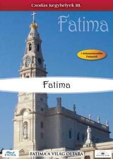 - FATIMA - DVD - CSODÁS KEGYHELYEK III. -