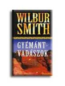 WILBUR SMITH - Gy�m�ntvad�szok