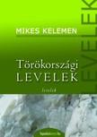 Mikes Kelemen - Törökországi levelek [eKönyv: epub,  mobi]