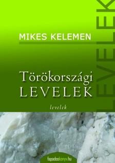 Mikes Kelemen - T�r�korsz�gi levelek [eK�nyv: epub, mobi]