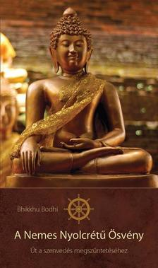 Bhikkhu Bodhi - A Nemes Nyolcr�t� �sv�ny