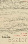 Katya Petrovszkaja - Talán Eszter [eKönyv: epub,  mobi]