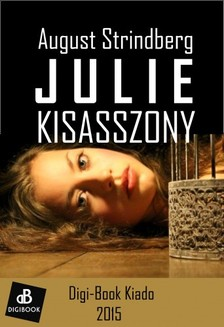August Strindberg - Julie kisasszony [eKönyv: epub, mobi]